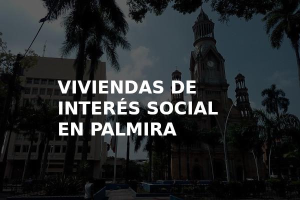 Viviendas de interes social en Palmira