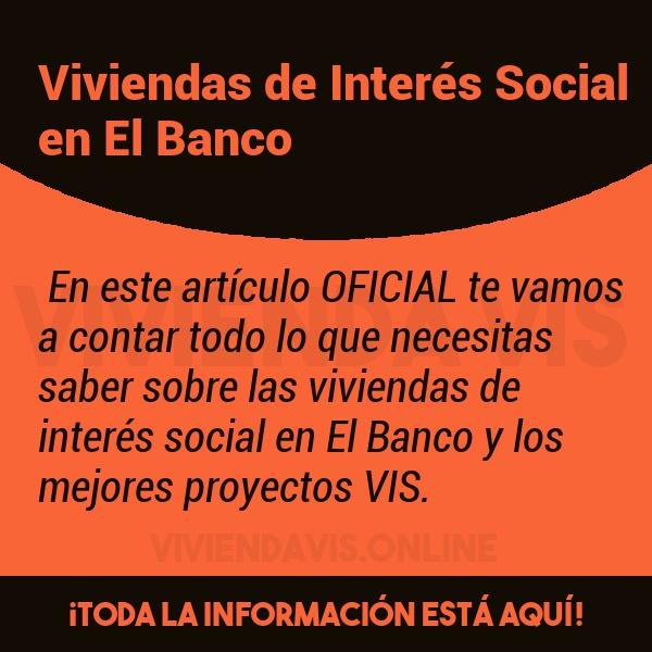 Viviendas de Interés Social en El Banco