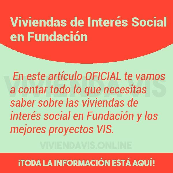 Viviendas de Interés Social en Fundación